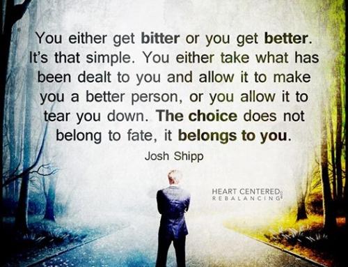Get bitter, or get better